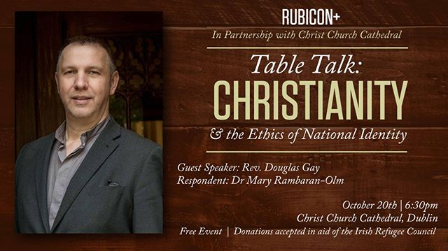 We're delighted to partner with Christ Church Cathedral on October 20th as we welcome Rev. Doug Gay who will be speaking on Christianity & the Ethics of National Identity. We look forward to his input and to table discussions led by Dr. Mary Rambaran-Olm, an independent scholar. There is no charge for the event and food will be provided by former Rubicon speaker Ellie Kisyombe from Our Table Dublin. We will be accepting donations in aid of the Irish Refugee Council.  All are welcome and we look forward to seeing you there! https://www.facebook.com/events/538648036953845/