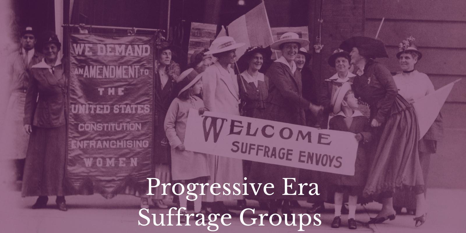 Progressive Era Suffrage Groups