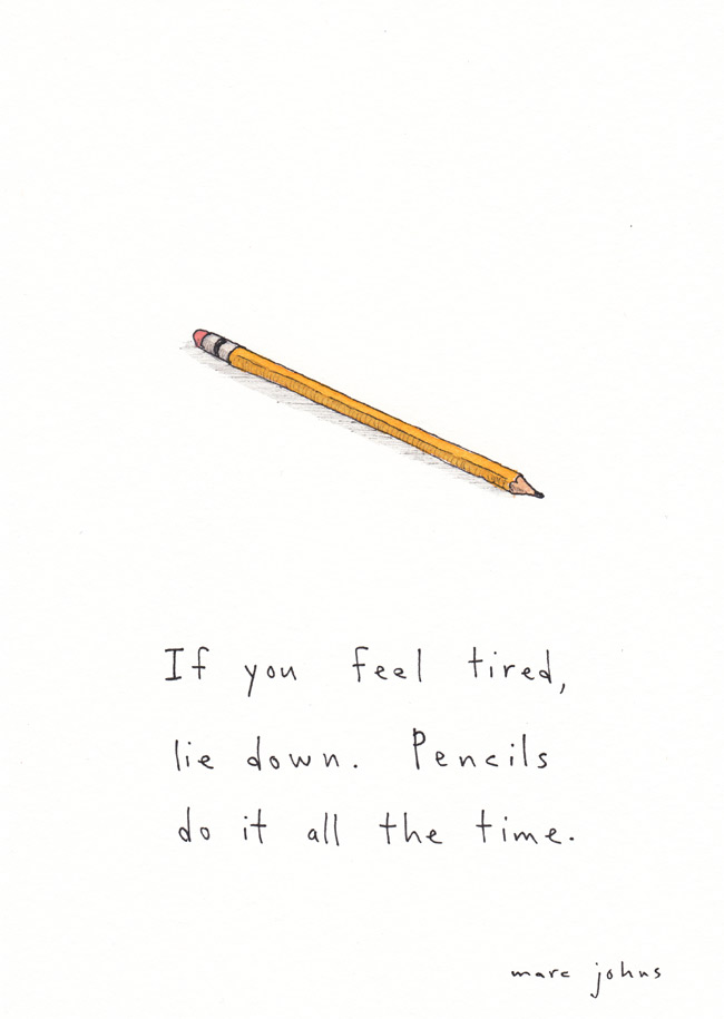 if-you-feel-tired-lie-down-pencils.jpg