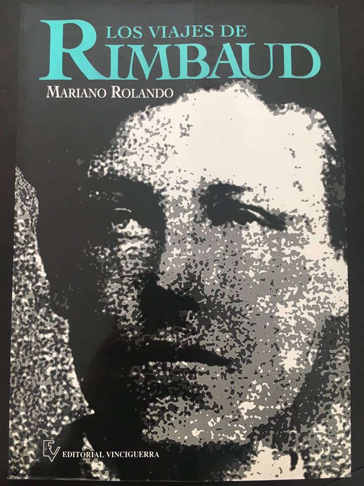 The cover of Mariano Rolando Andrade's first book: Los Viajes de Arthur Rimbaud (Arthur Rimbaud's Travels), ed. Vinciguerra,1996