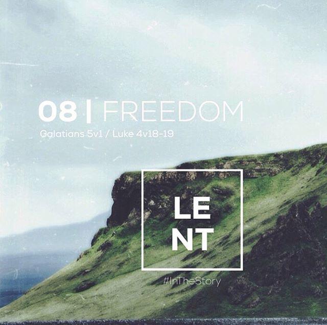 08 | FREEDOM #InTheStory  #Lent