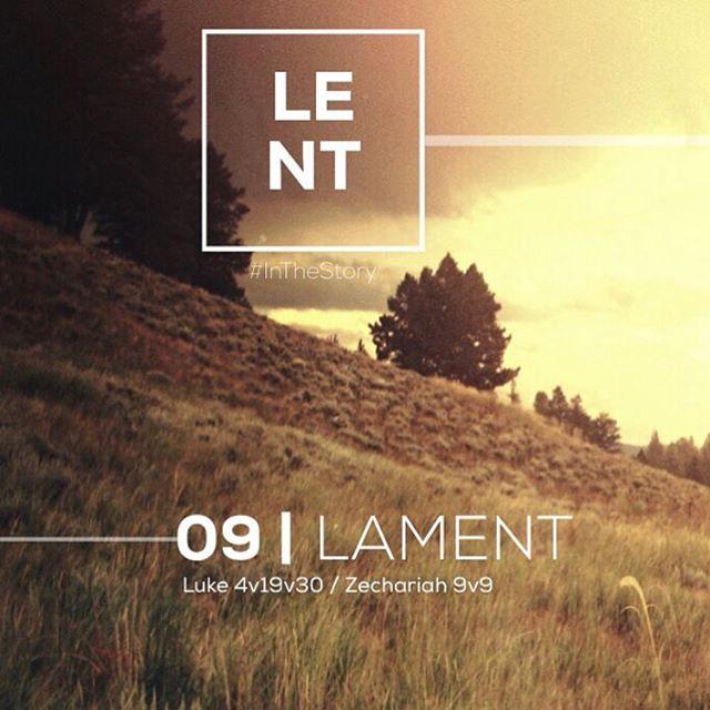 09 | LAMENT #InTheStory  #Lent