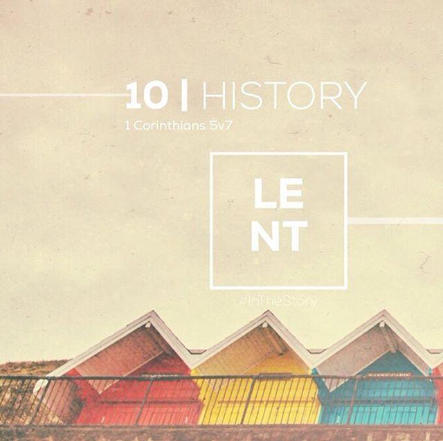 10 | HISTORY #InTheStory  #Lent