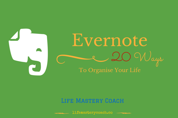 How To Organise Your Life With Evernote
