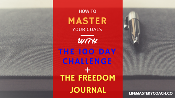 how-to-master-your-goals-with-the-100-day-challenge-and-the-freedom-journal