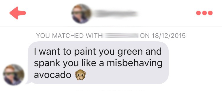 By far, the strangest pick up line I've ever received. Avocados AND spanking? Why!?