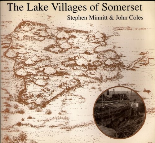 Minnitt & Coles'  Lake Villages of Somerset  (1996), Somerset County Council. Inset: Coles & Minnitt, Industrious and Fairly Civilized: The Glastonbury Lake Villages (1995), Somerset Levels Project and Somerset County Museum Service