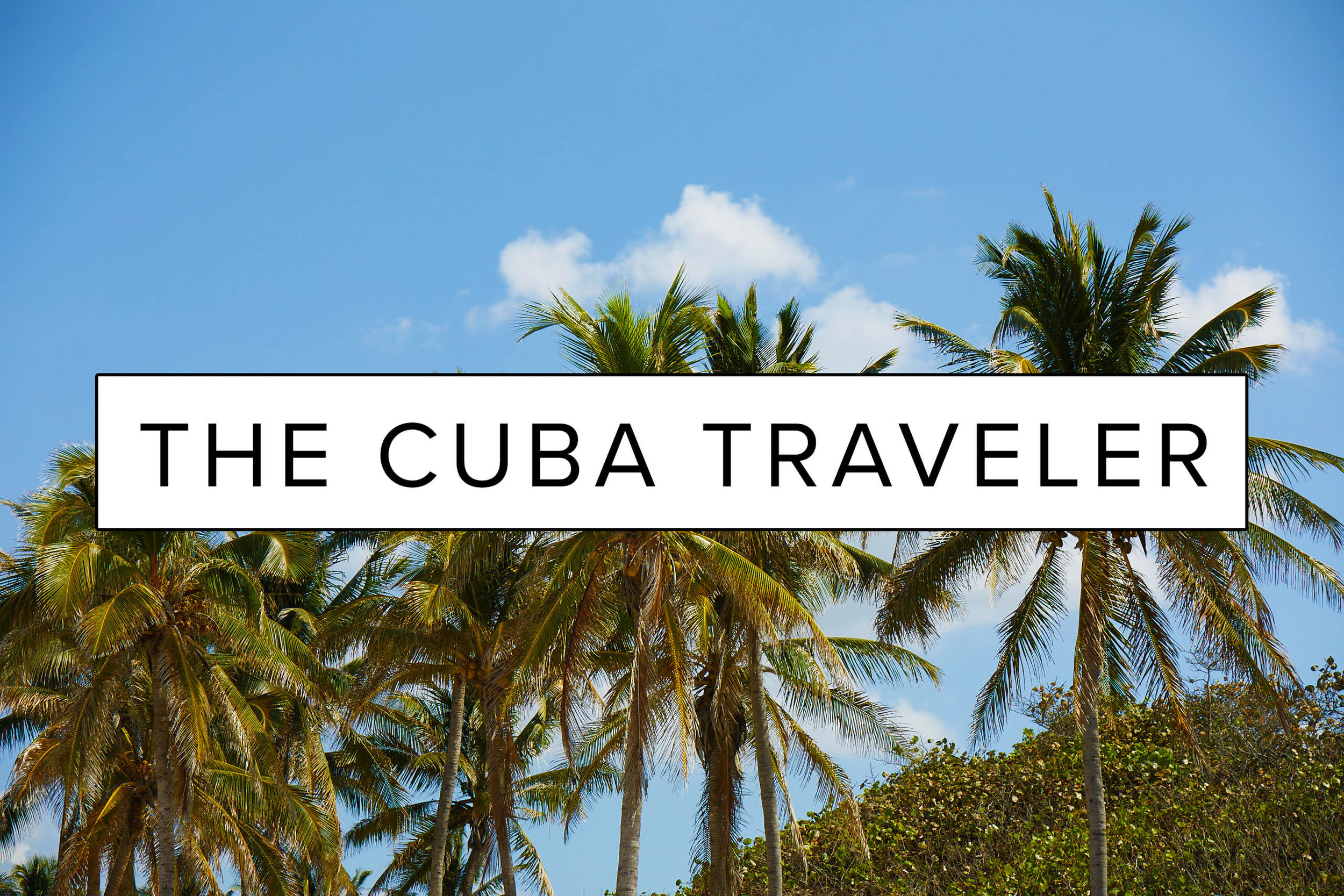 THE_CUBA_TRAVELER_Blog.jpg