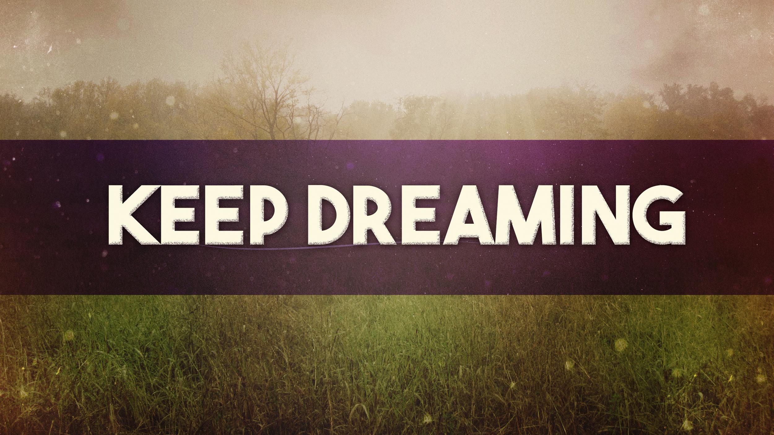 keep dreaming .jpg