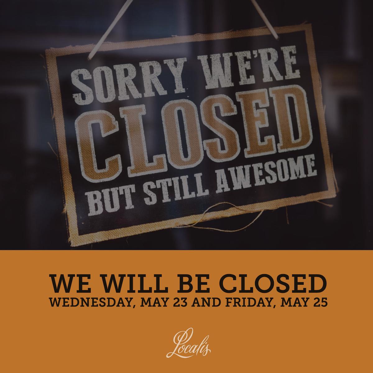 ClosedMay23and25.jpg