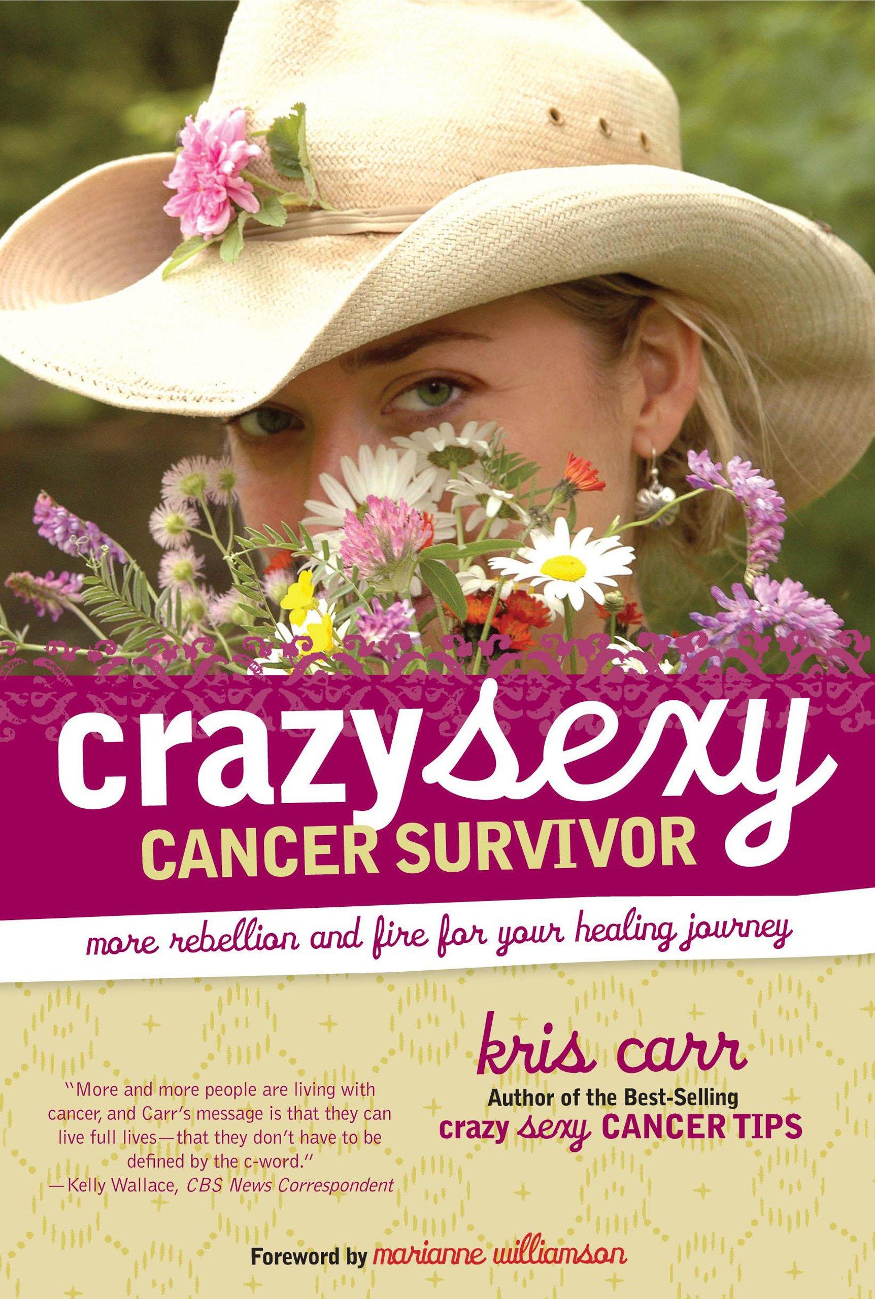Crazy Sexy Cancer Survivor   Kris Carr