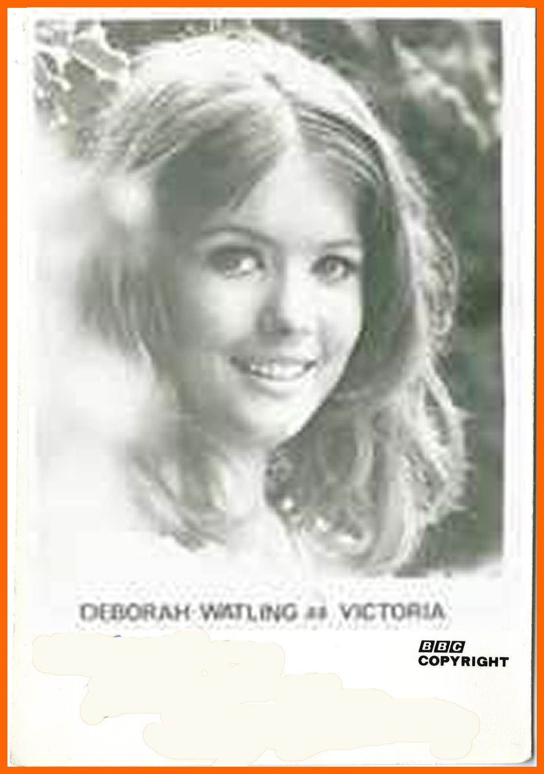 WANTED - BBC cast card of Deborah Watling as Victoria