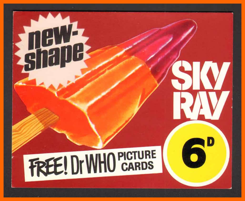 WANTED - Freezer display card advertising the Wall's Sky Ray lolly with Dr. Who promotion (Image courtesy of Richard Bignell)