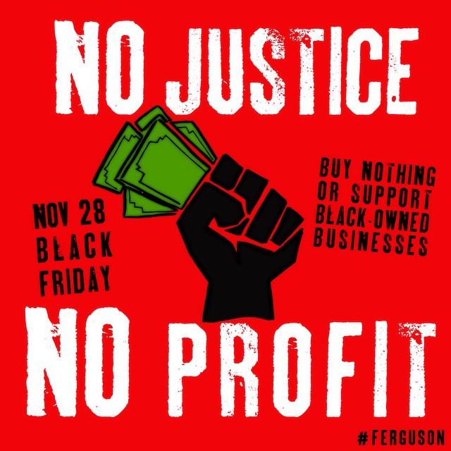 No Justice, No Profit [Black Friday Campaign]