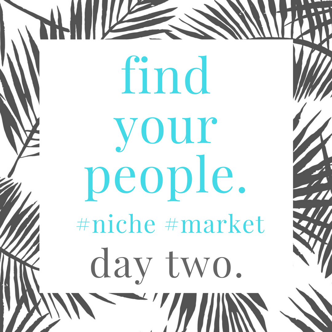find.your.niche.day.2