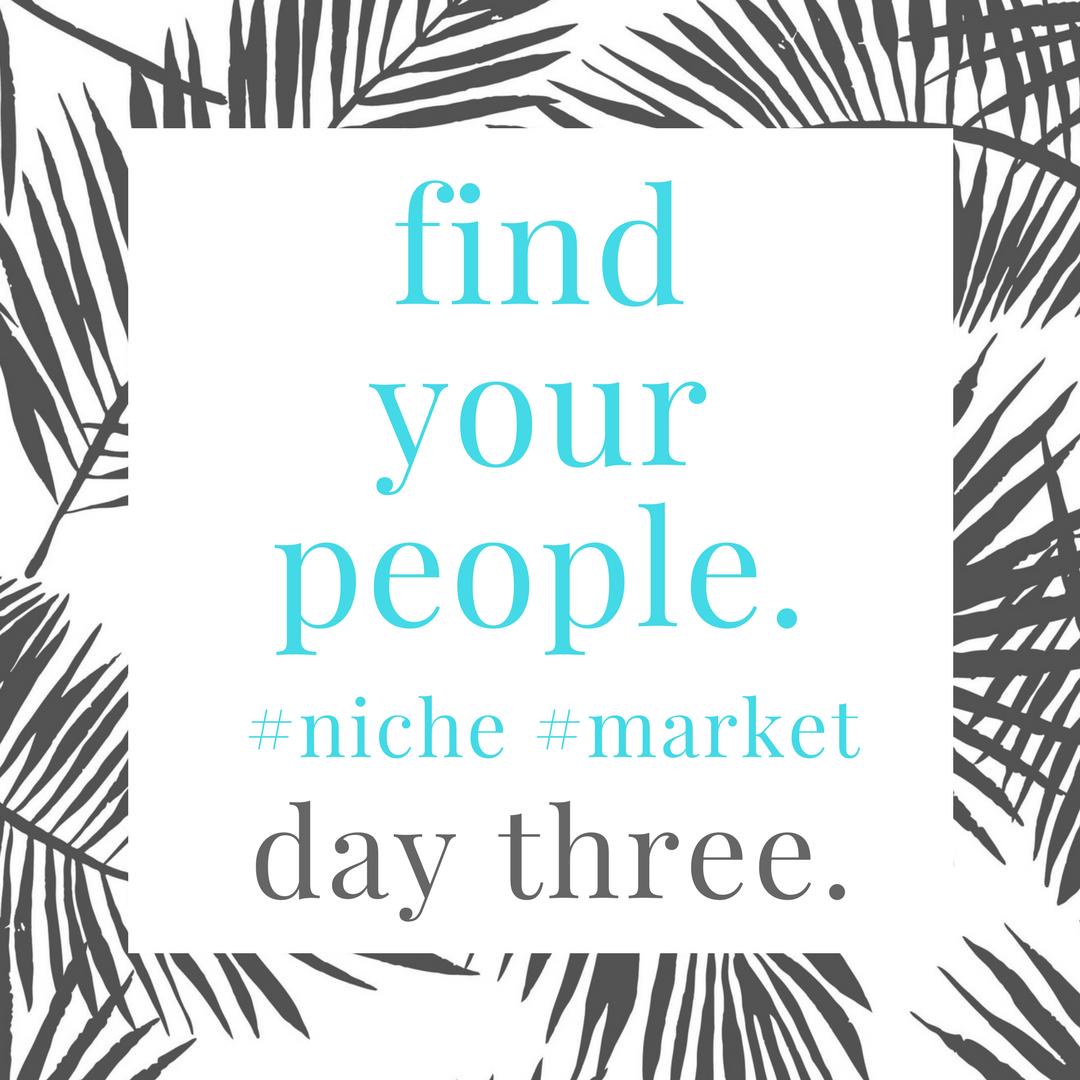 find.your.niche.day.3