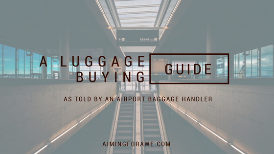A luggage buying guide: As told by an airport baggage handler - AIMINGFORAWE.COM