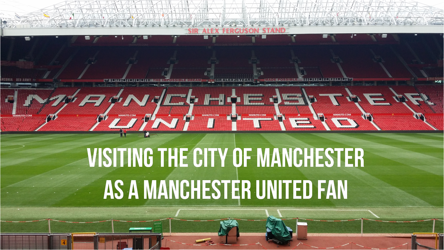 Visiting The City Of Manchester As A Manchester United Fan Aiming For Awe
