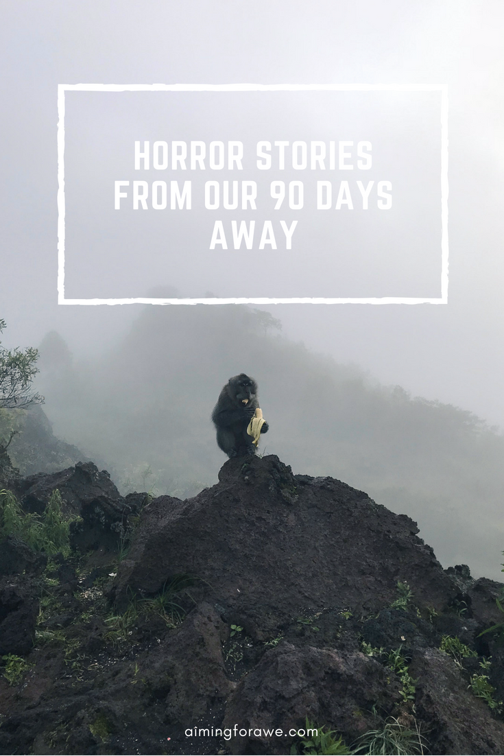 Horror Stories from our 90 Days Away - AIMINGFORAWE.COM