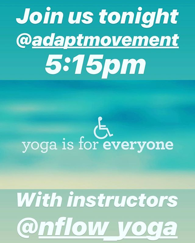 Be sure to join us tonight @adaptmovement  for our free adaptive yoga class! Starts 5:15pm. Spots still available, DM to reserve your spot #pushing4independence #adapt #yoga #adaptiveyoga #namaste #balance #health