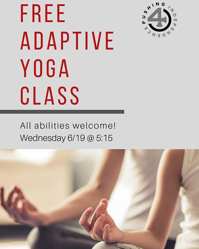 Be sure to join us tonight for adaptive yoga 🧘♀️. Come bend with us so you don't break! Let's us help you get over that midweek hump and finish your week right. Hope to see you there. #pushing4independence #adaptiveyoga #adapt