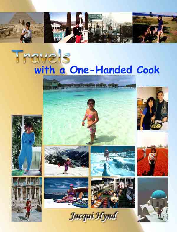 Travels of a one-handed cook, copyright m+J hynd 2008. ISBN# 978-1-4092-0380-3.