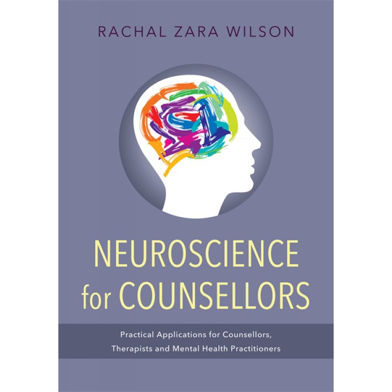 Neuroscience for Counsellors - Rachal Wilson