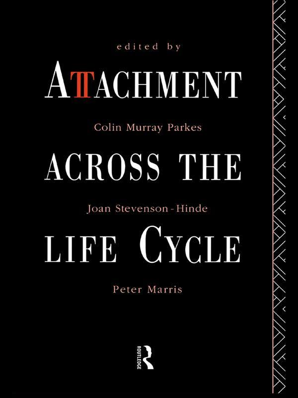 Attachment Across the Life Cycle - Colin Murray Parkes