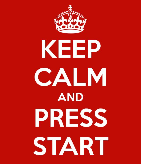 keep-calm-and-press-start-button-1.png