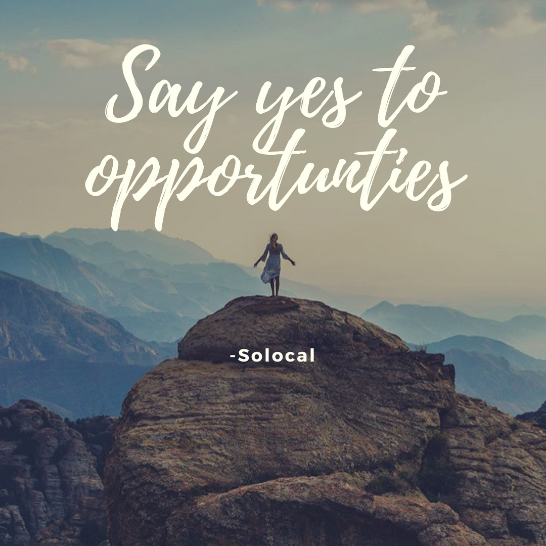 Say yes to opportunties