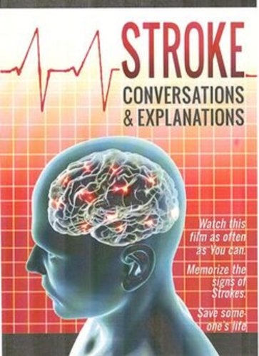 Stroke: Conversations and Explanations   (2007) shows the emotional impact of stroke on the lives and relationships of 6 diverse couples, and provides useful information on the warning signs of a stroke, preventive measures, and recent developments in treatment and rehabilitative therapy.