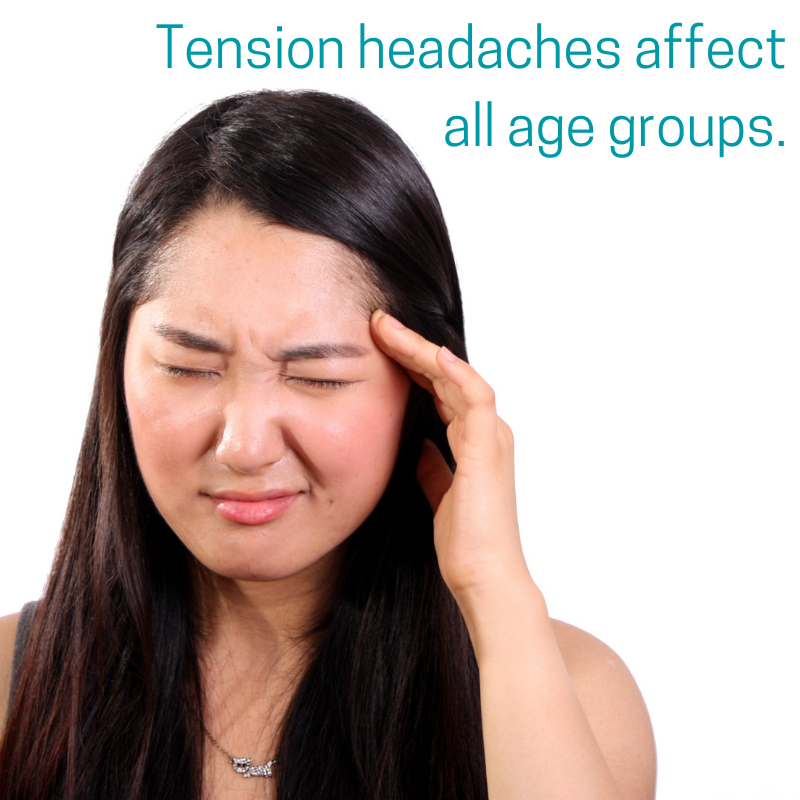 Tension headaches affect all age groups..png