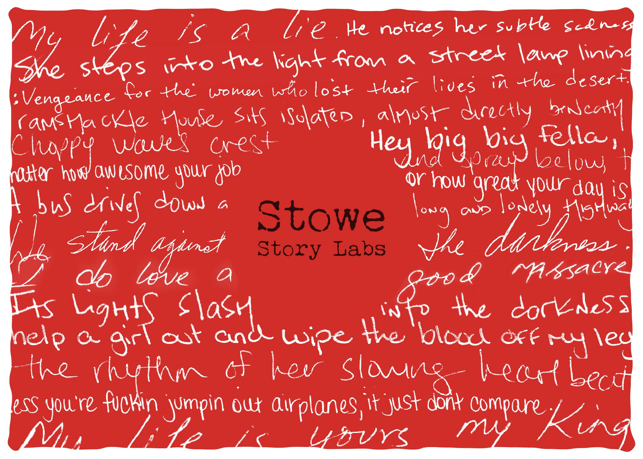 Stowe Story Labs alumni contributing words from scripts for this card: April Sanchez, Elise Salomon, Nikhil Kamkolkar, Dina Fiasconaro, Benedict Campbell, Tisha Robinson-Daly, Melody Cooper and Teresa Warner . Card designed by alumni  Jen West .