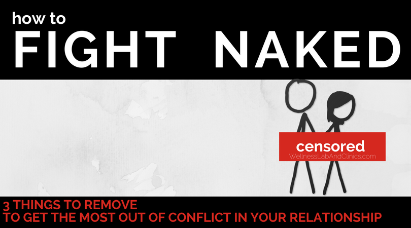 "Fighting Naked: How to strip down any conflict and address the actual need…naked. In couples therapy it is often said that ""Constructive conflict leads to better understanding and connection"", so maybe as a result of arguing naked, you and your partner can make doing things naked a theme for the rest of your evening!"