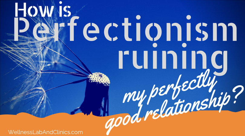 relationship perfectionism