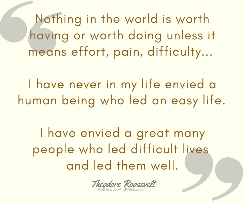 """""""Nothing in the world is worth having or worth doing unless it means e ort, pain, di culty... I have never in my life envied a human being who led an easy life. I have envied a great many people who led di cult lives.png"""