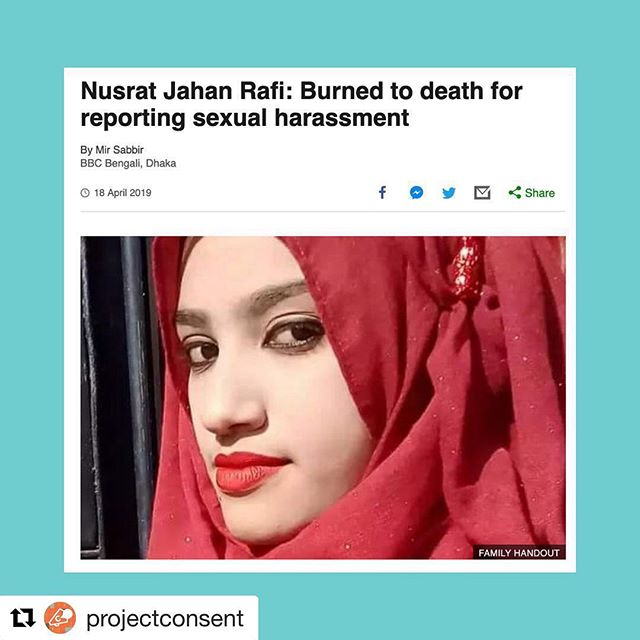 #repost @projectconsent — In heartbreaking news: a student in Bangladesh was set on fire after reporting sexual harassment against her headmaster. We are devastated by what happened to Nusrat — no one should ever be punished for taking a stand, much less killed over it. Our thoughts are with Nusrat's family and our commitment stands with ending cultures that hurt victims of sexual assault and harassment. #NusratJahan