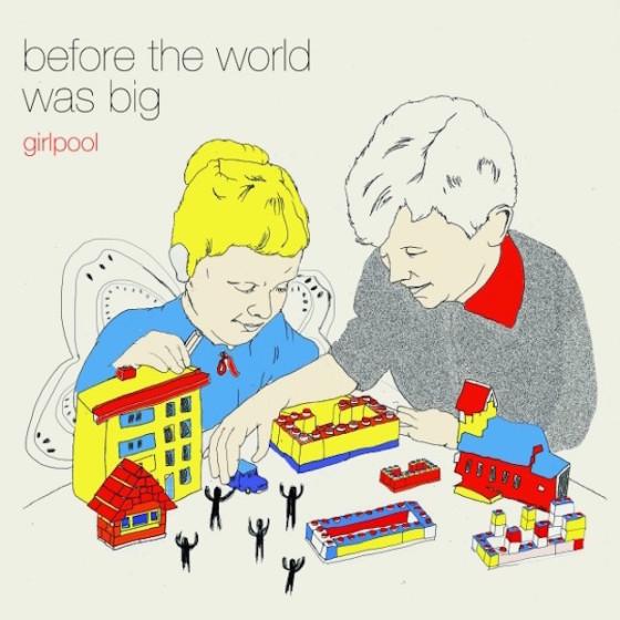 "24. GIRLPOOL | ""BEFORE THE WORLD WAS BIG"""