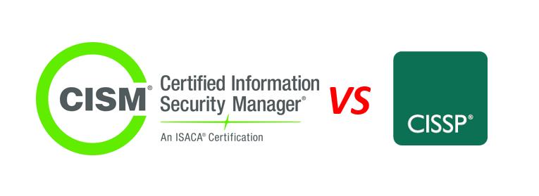CISM versus CISSP Certification