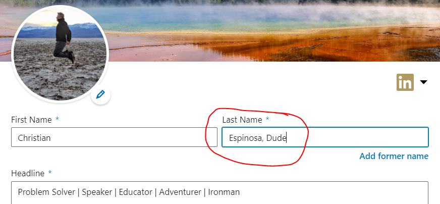 """How to add the title to your LinkedIn name. I suggest using something other than """"Dude"""" :)"""