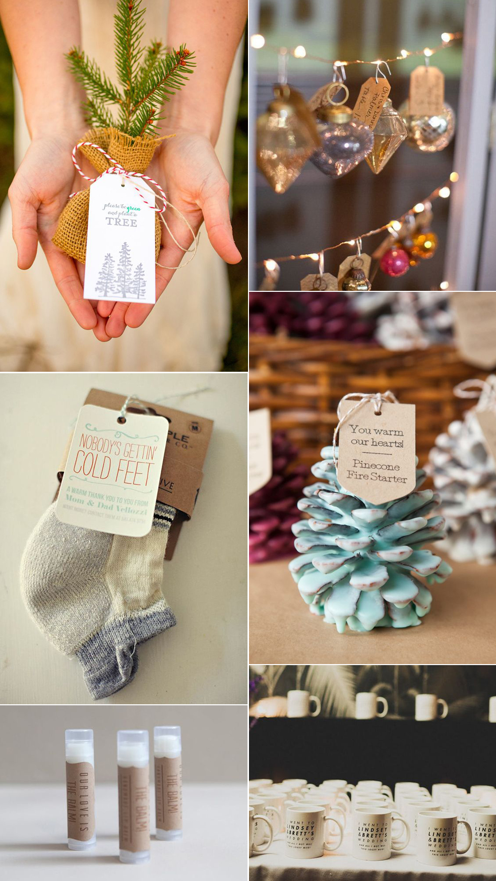 {Image sources: Pine tree featured on  Style Me Pretty  - photo by  Amanda Hein Photography ; Christmas ornaments featured on  Want That Wedding ; Socks featured on  Brit + Co ; Pinecone fire starter featured on  Something Turqoise ; Chapstick featured on  Something Turqoise ; Mugs featured on  Ruffled  }