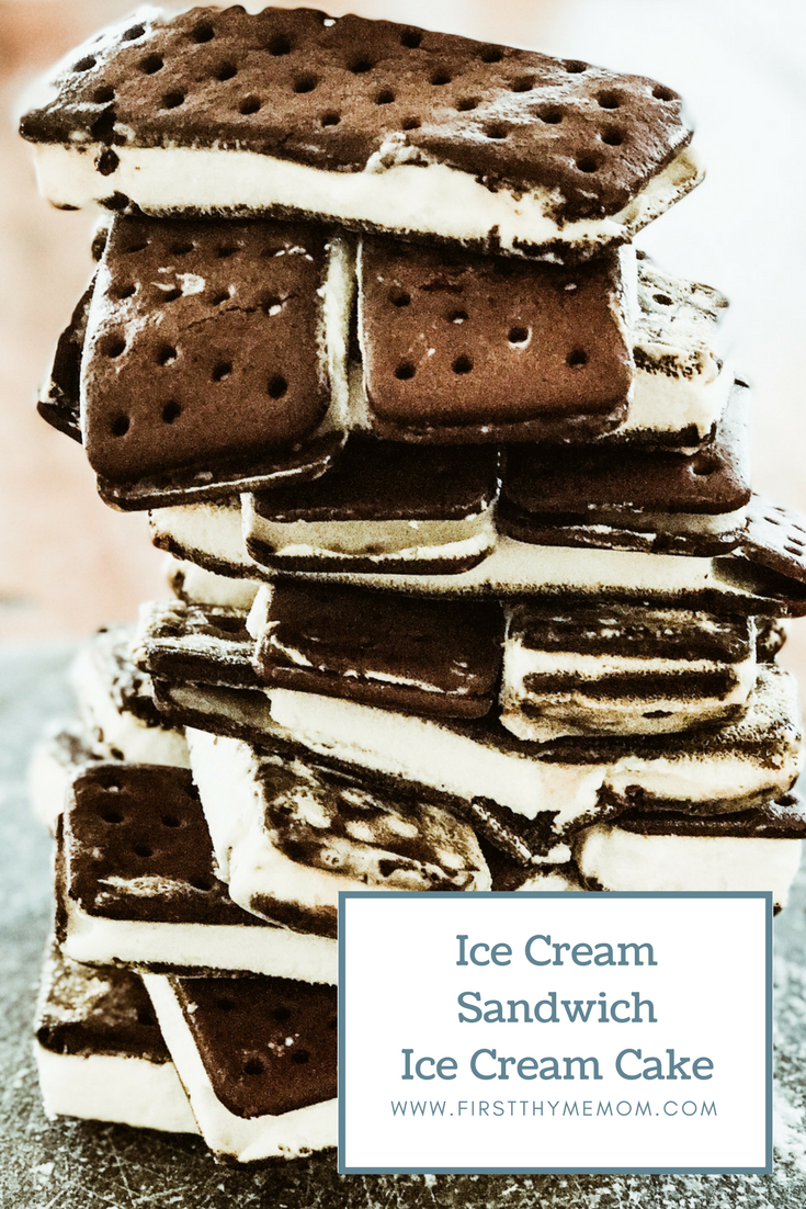 Ice Cream Sandwich Ice Cream Cake Recipe - First Thyme Mom