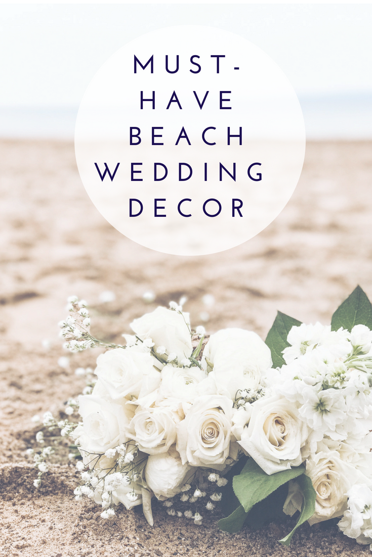 Must-Have Beach Wedding Decor Ideas. How To Have A Gorgeous Beach Wedding In The Midwest.