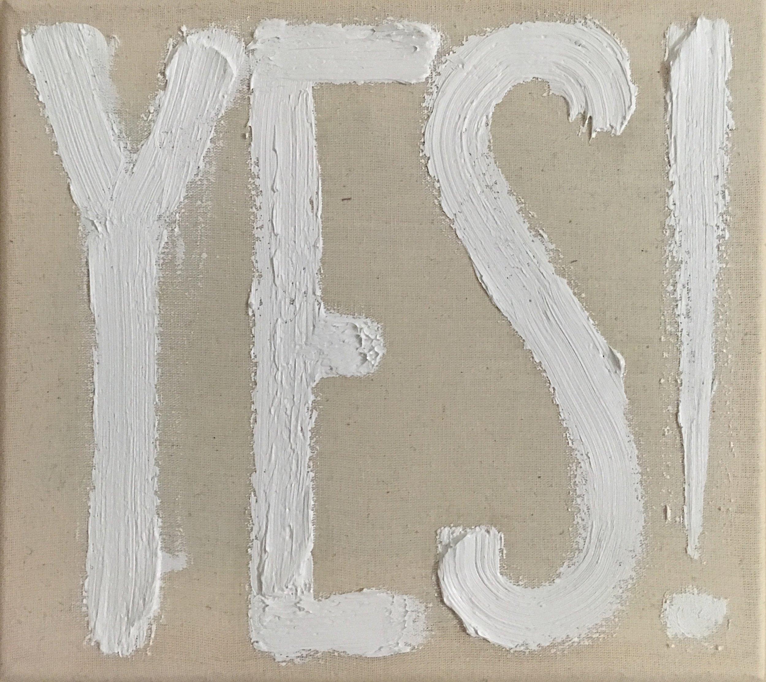 """Yes! - 2018Oil on linen9 x 10 """""""