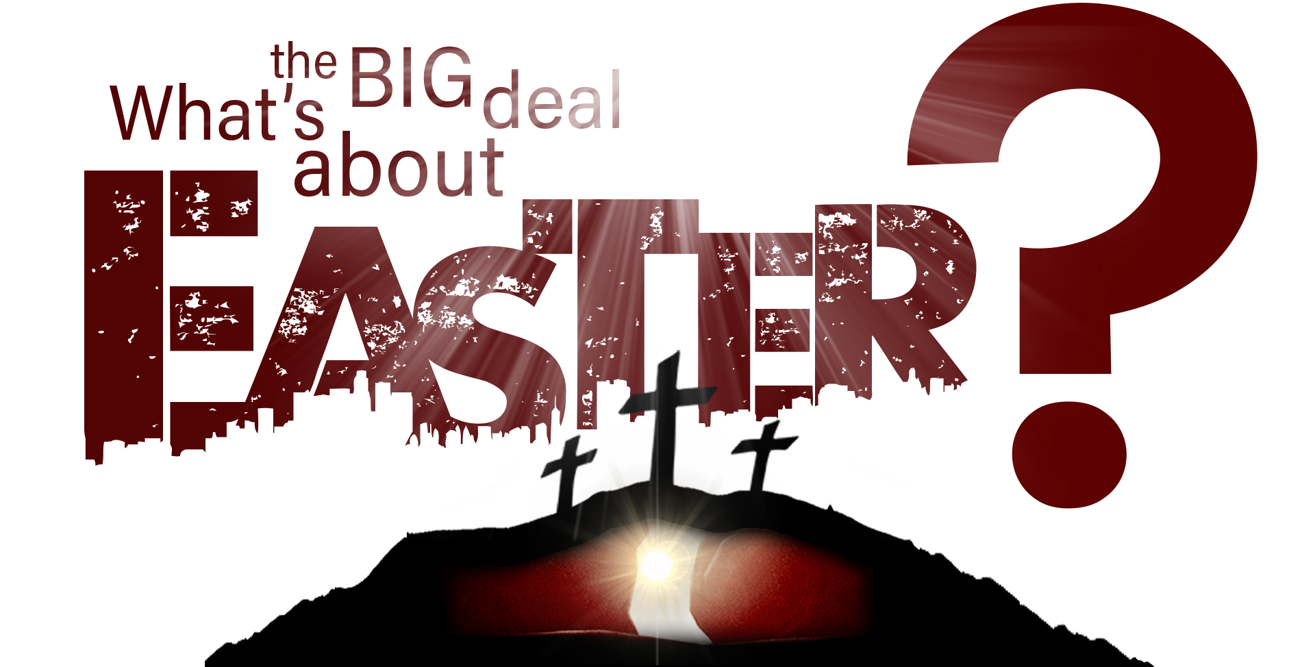 What's the Big Deal About Easter Web Slide 2.jpg