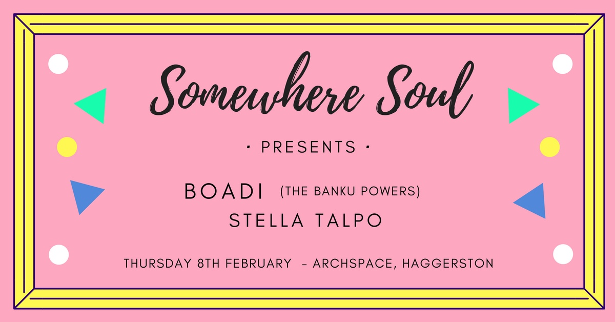 Somewhere Soul Presents Boadi and Stella Talpo