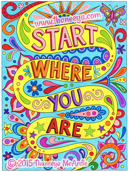 Start where you are coloring page by Thaneeya