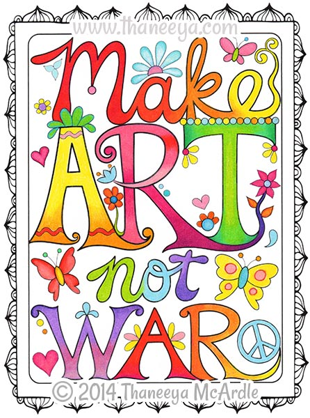 Make Art Not War Coloring Page by Thaneeya McArdle