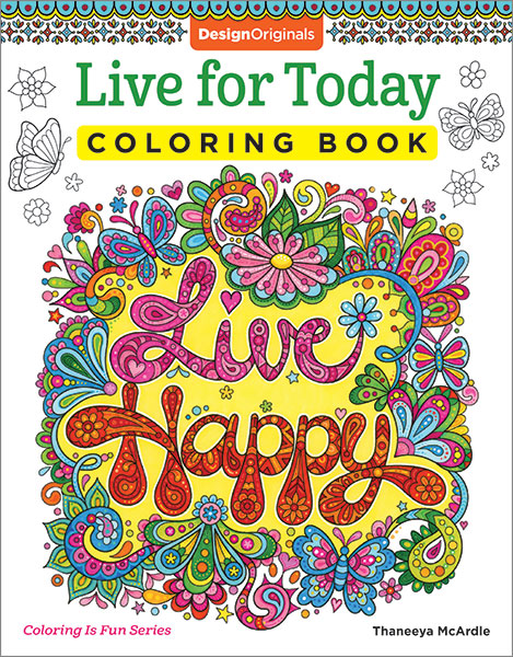 Live for Today Coloring Book by Thaneeya McArdle