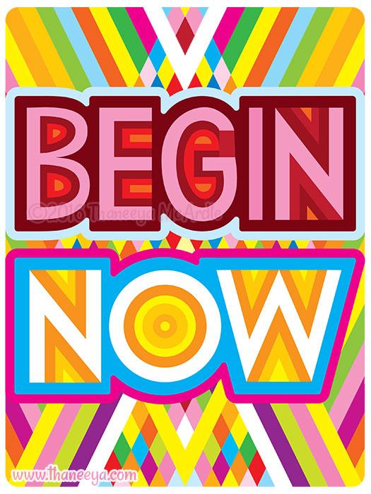 Begin Now by Thaneeya McArdle